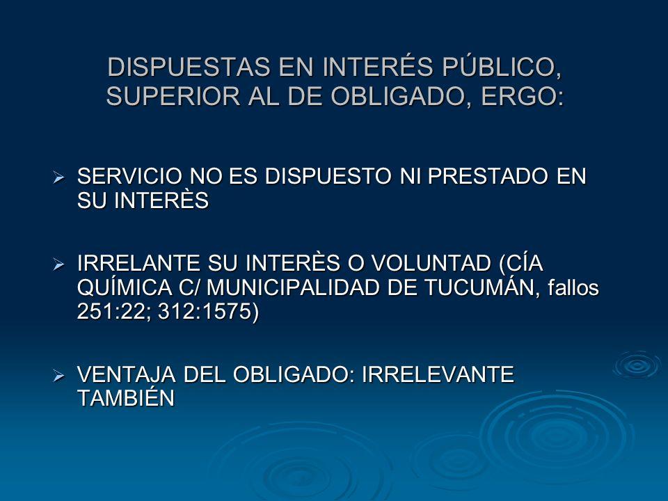 DISPUESTAS EN INTERÉS PÚBLICO, SUPERIOR AL DE OBLIGADO, ERGO: