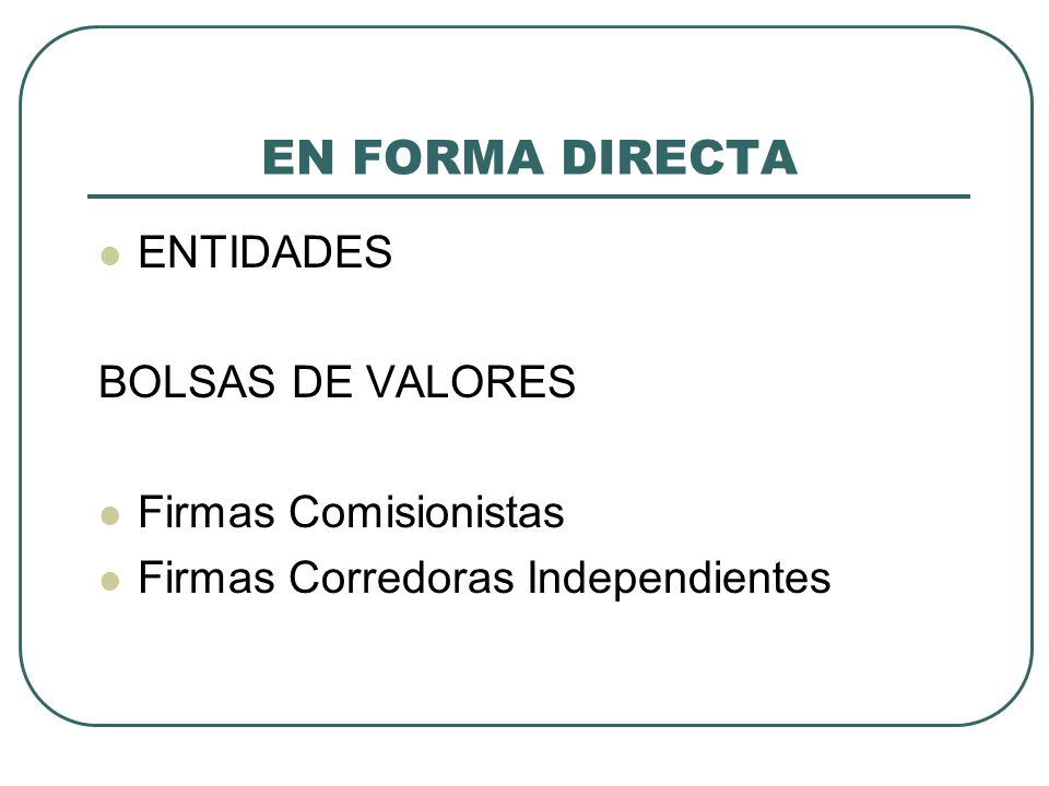 EN FORMA DIRECTA ENTIDADES BOLSAS DE VALORES Firmas Comisionistas