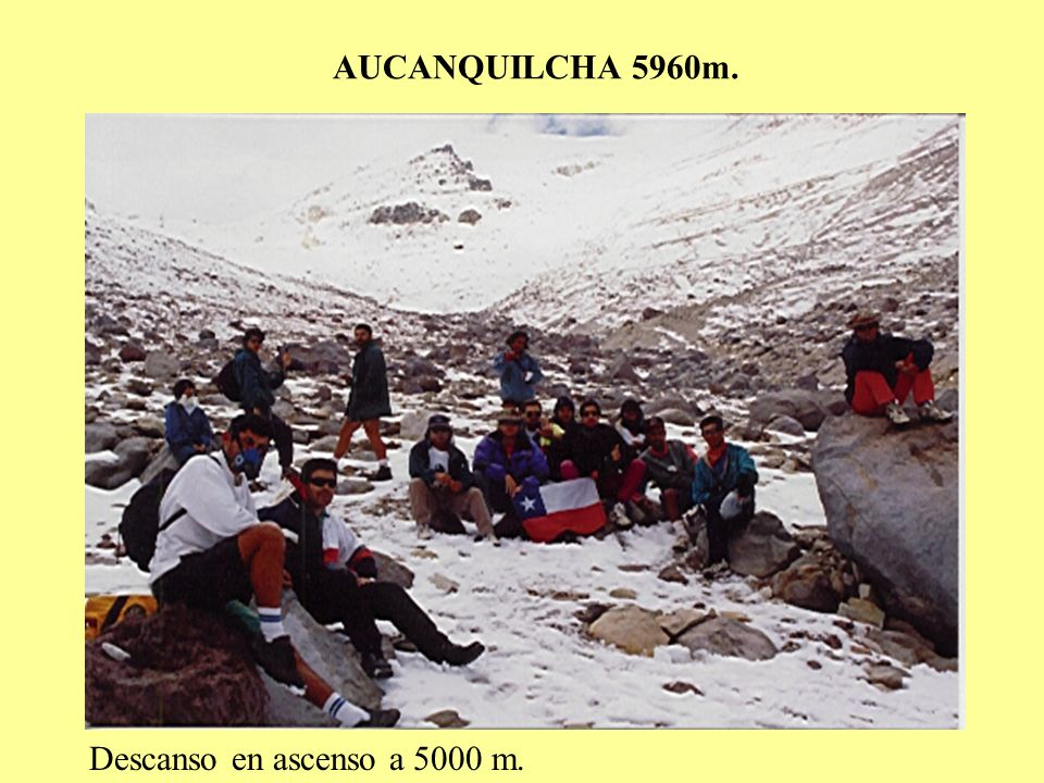 AUCANQUILCHA 5960m. Descanso en ascenso a 5000 m.