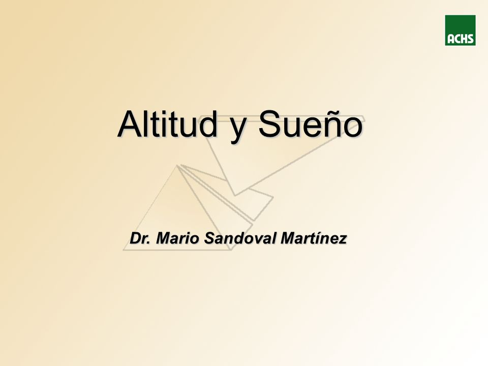 Altitud y Sueño Dr. Mario Sandoval Martínez
