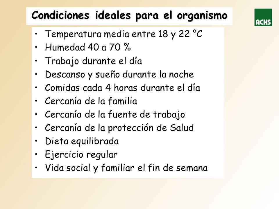 Condiciones ideales para el organismo