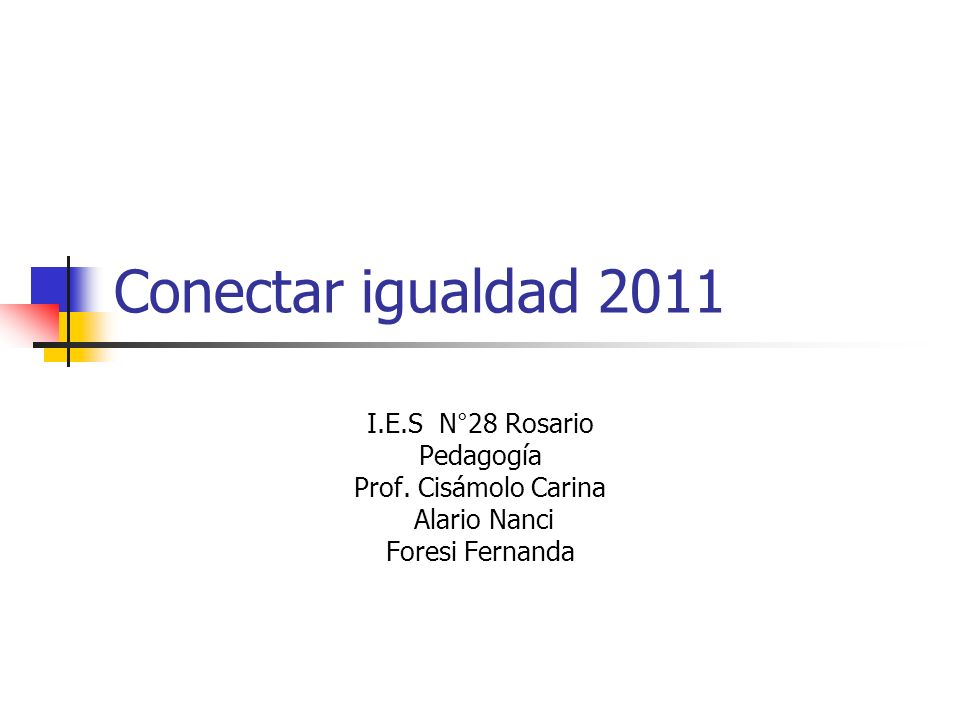 Conectar igualdad 2011 I.E.S N°28 Rosario Pedagogía