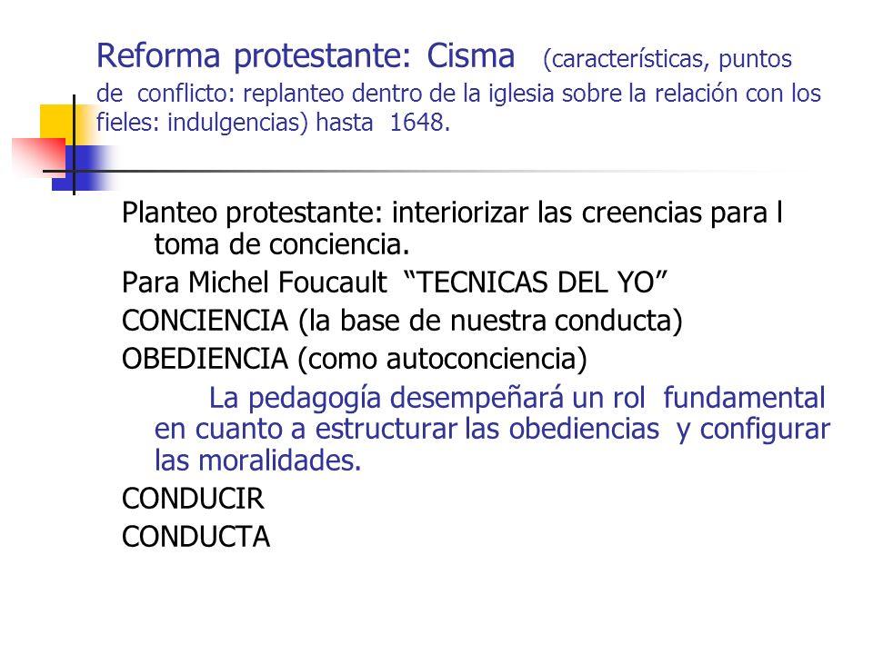 Reforma protestante: Cisma (características, puntos de conflicto: replanteo dentro de la iglesia sobre la relación con los fieles: indulgencias) hasta 1648.
