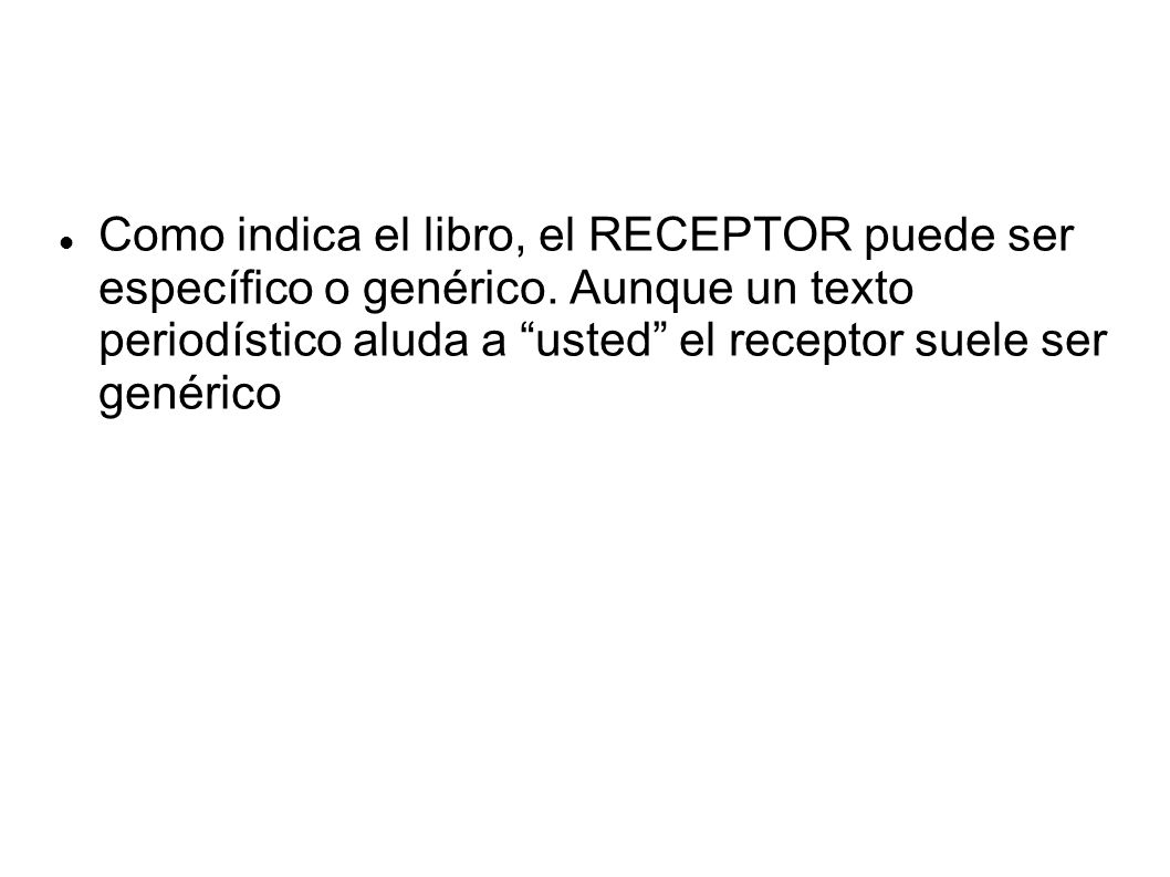 Como indica el libro, el RECEPTOR puede ser específico o genérico