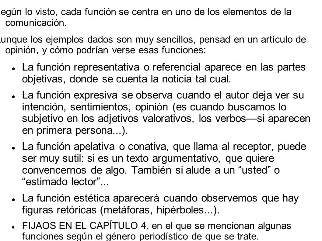 Según lo visto, cada función se centra en uno de los elementos de la comunicación.