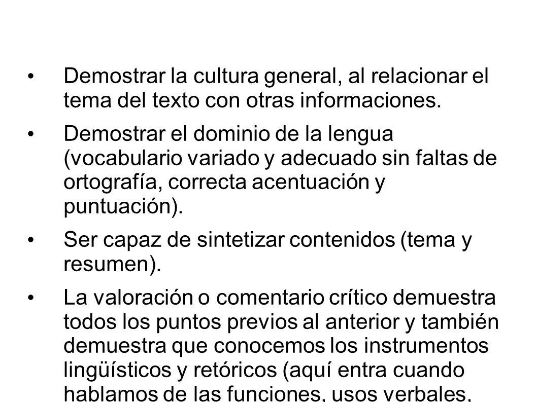 Demostrar la cultura general, al relacionar el tema del texto con otras informaciones.