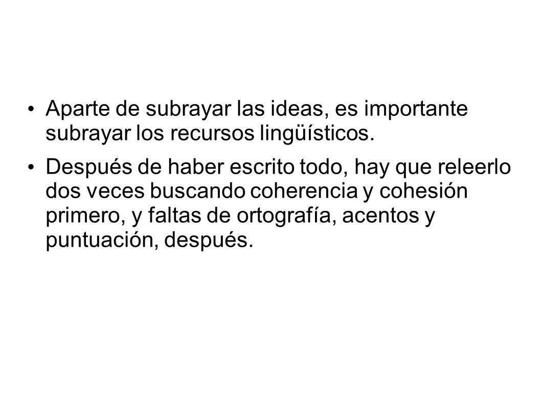Aparte de subrayar las ideas, es importante subrayar los recursos lingüísticos.