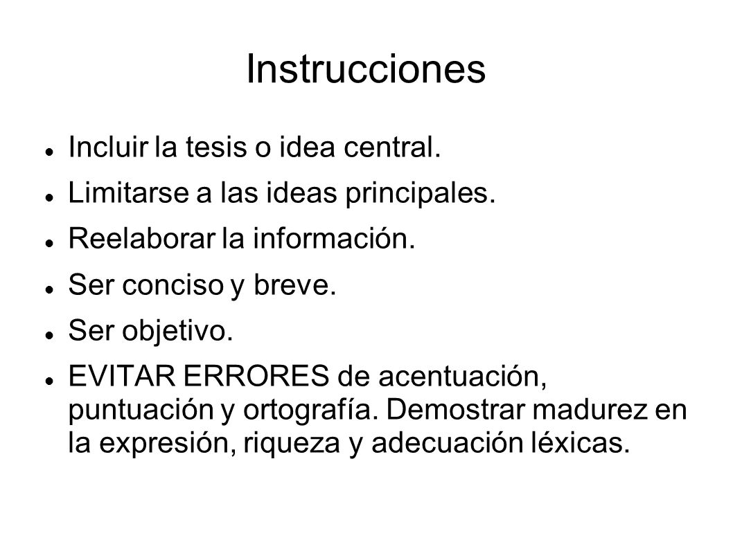 Instrucciones Incluir la tesis o idea central.