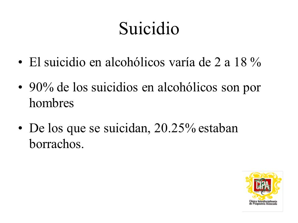Suicidio El suicidio en alcohólicos varía de 2 a 18 %