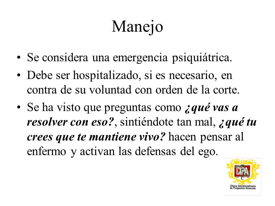 Manejo Se considera una emergencia psiquiátrica.