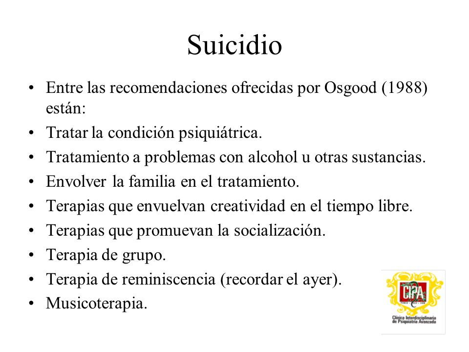 Suicidio Entre las recomendaciones ofrecidas por Osgood (1988) están:
