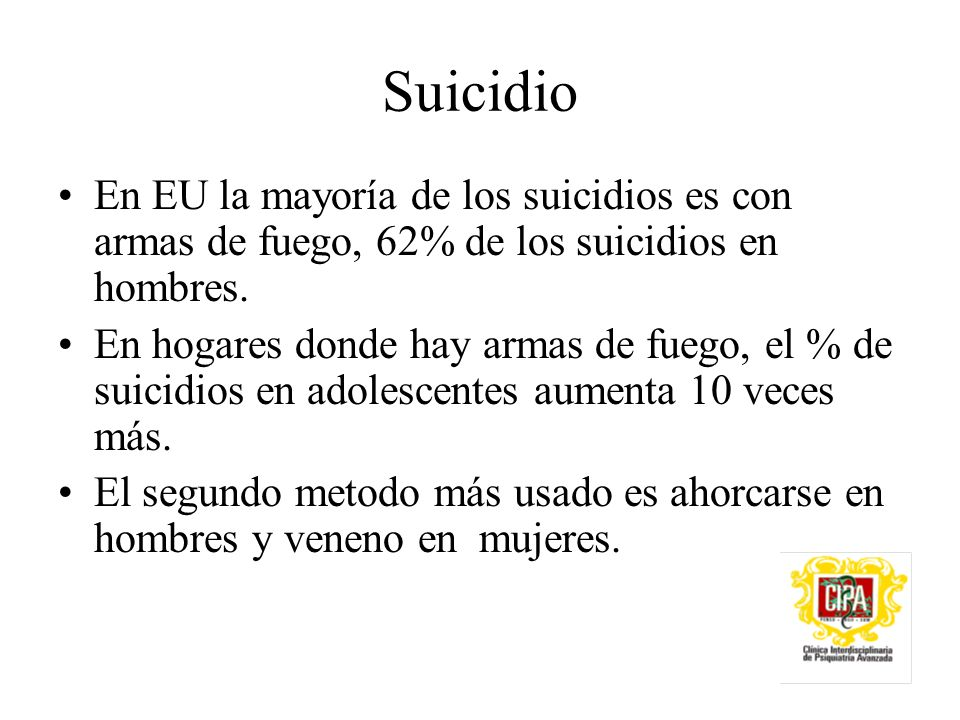 Suicidio En EU la mayoría de los suicidios es con armas de fuego, 62% de los suicidios en hombres.