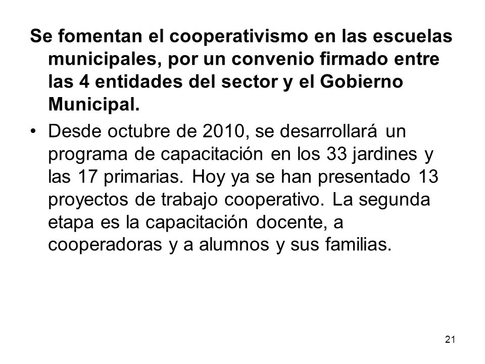 Se fomentan el cooperativismo en las escuelas municipales, por un convenio firmado entre las 4 entidades del sector y el Gobierno Municipal.