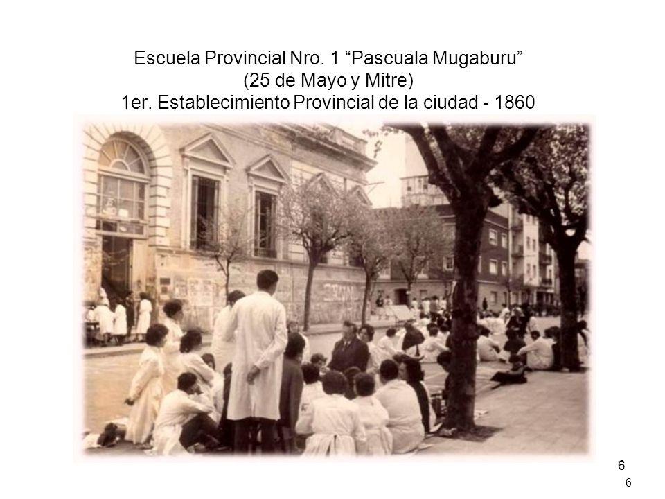 Escuela Provincial Nro. 1 Pascuala Mugaburu (25 de Mayo y Mitre) 1er
