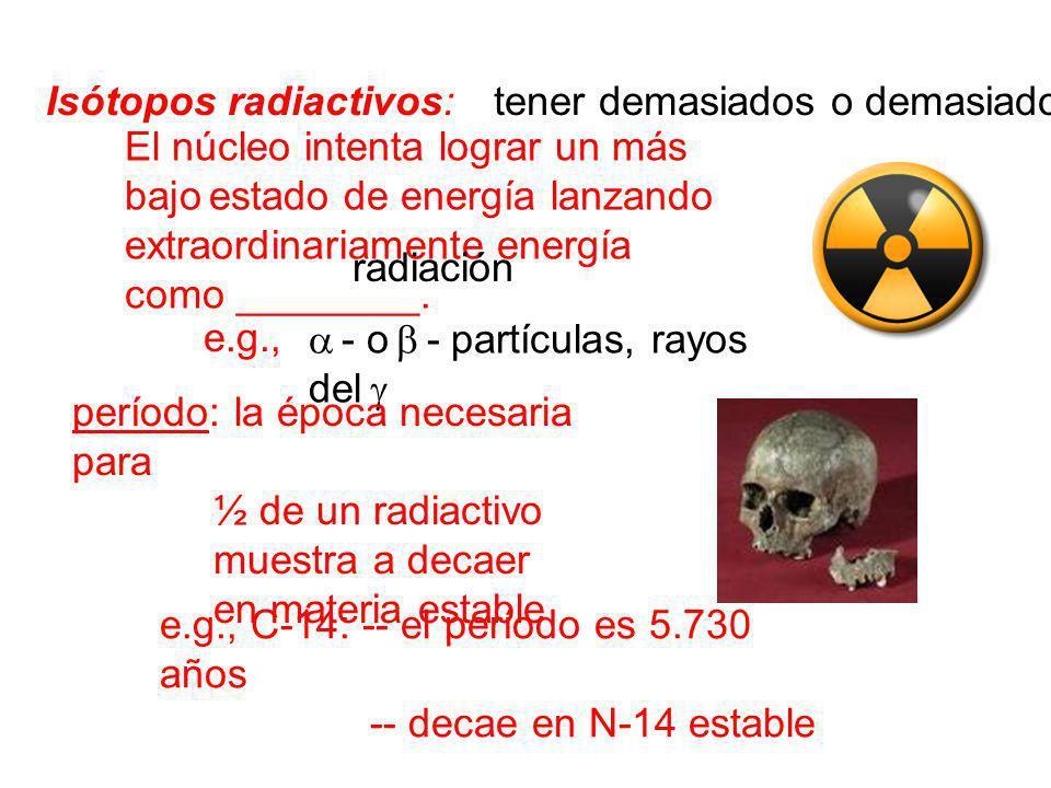 Isótopos radiactivos: tener demasiados o demasiados pocos n0