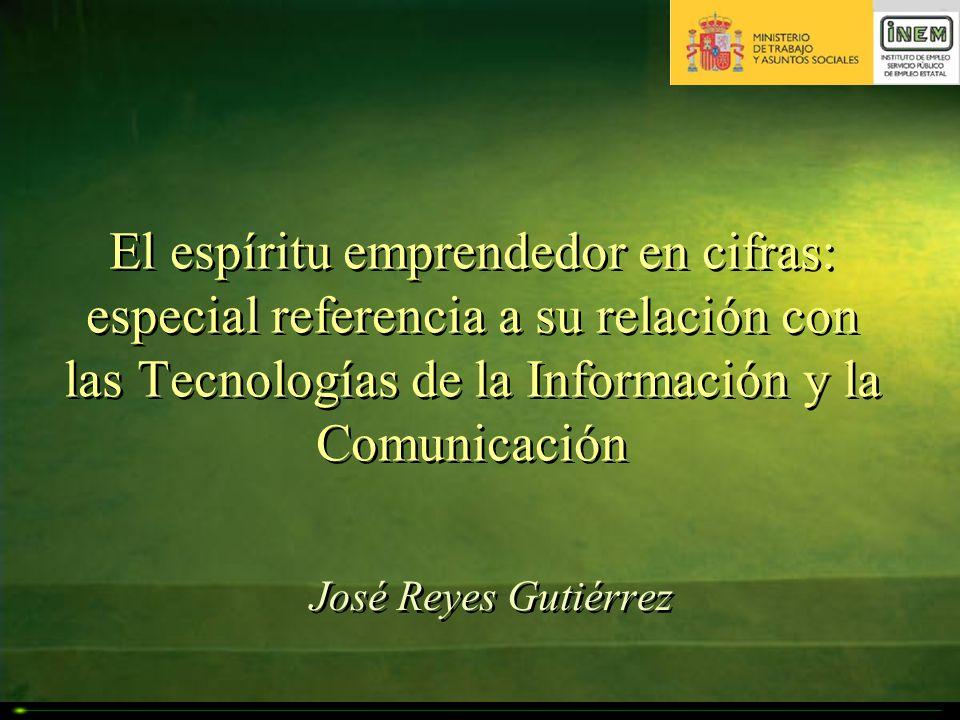 El espíritu emprendedor en cifras: especial referencia a su relación con las Tecnologías de la Información y la Comunicación