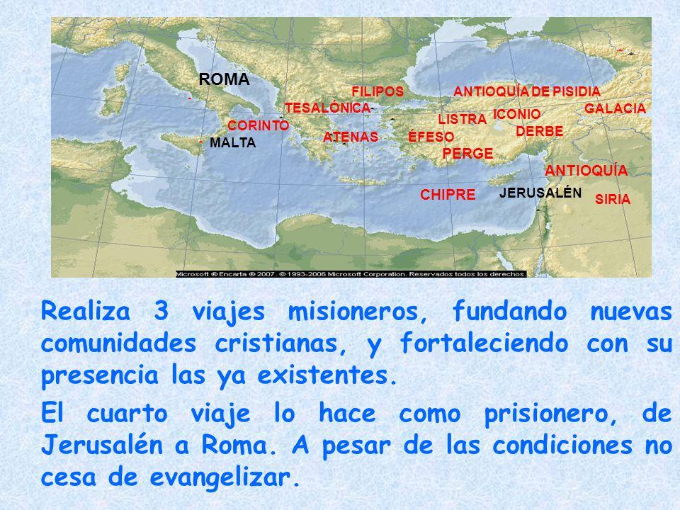 Realiza 3 viajes misioneros, fundando nuevas comunidades cristianas, y fortaleciendo con su presencia las ya existentes.