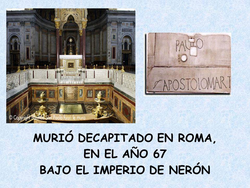 MURIÓ DECAPITADO EN ROMA, BAJO EL IMPERIO DE NERÓN