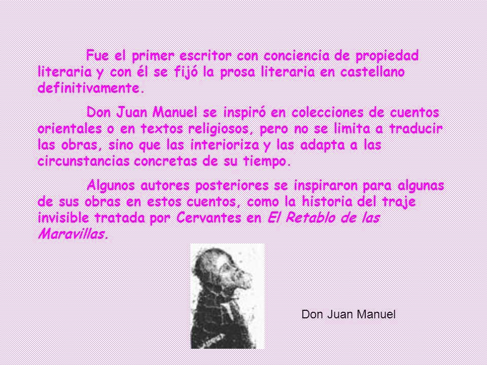 Fue el primer escritor con conciencia de propiedad literaria y con él se fijó la prosa literaria en castellano definitivamente.