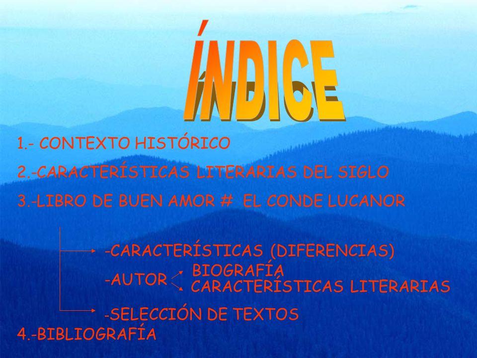 ÍNDICE 1.- CONTEXTO HISTÓRICO 2.-CARACTERÍSTICAS LITERARIAS DEL SIGLO