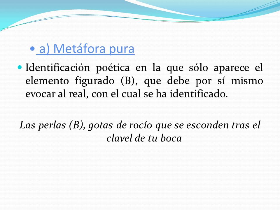 a) Metáfora pura