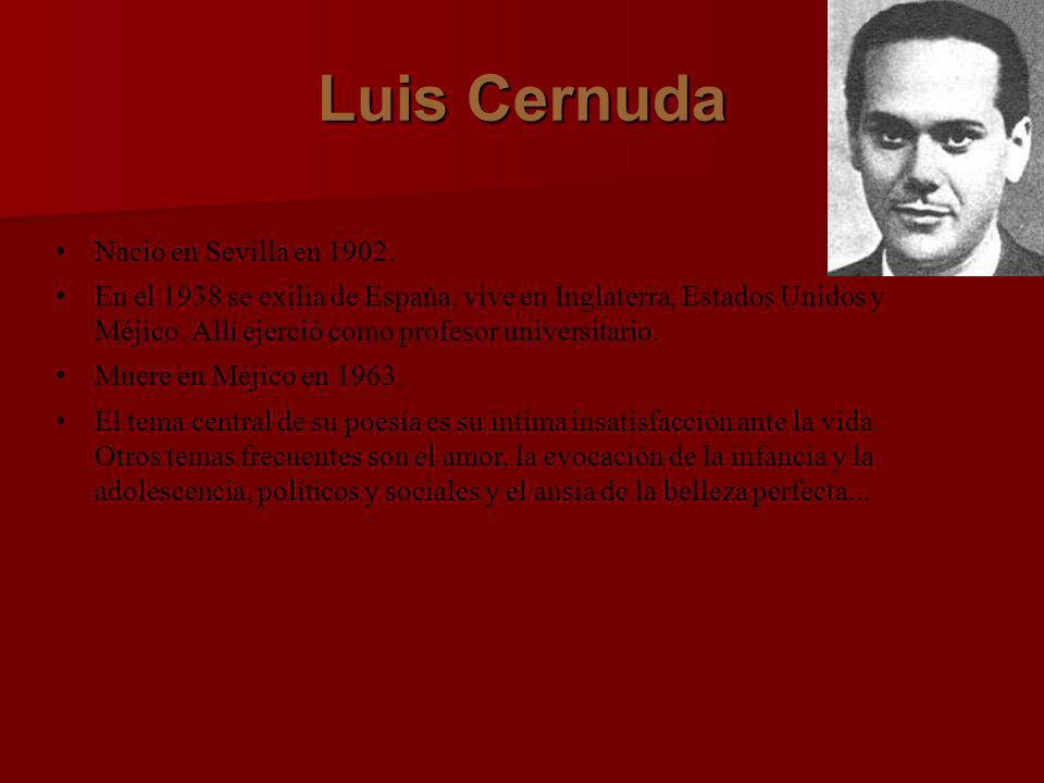 Luis Cernuda Nació en Sevilla en 1902.