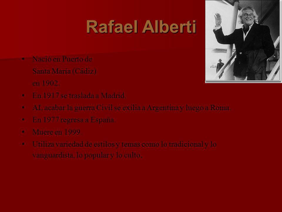 Rafael Alberti Nació en Puerto de Santa María (Cádiz) en 1902.