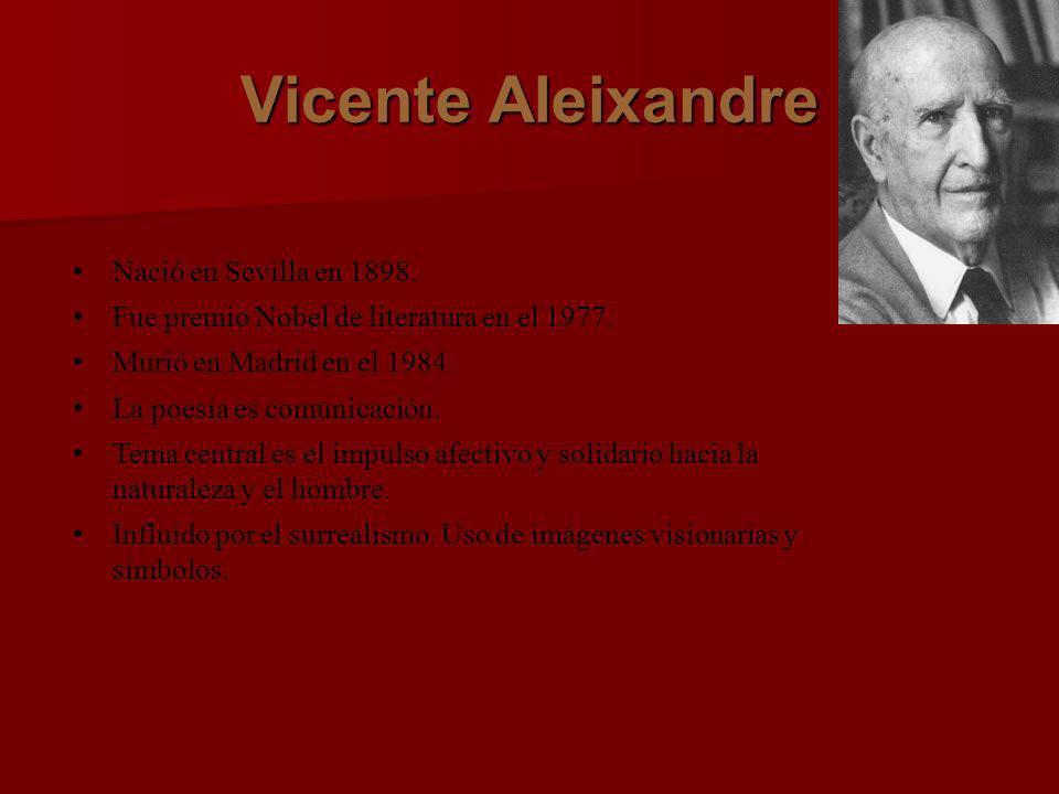 Vicente Aleixandre Nació en Sevilla en 1898.