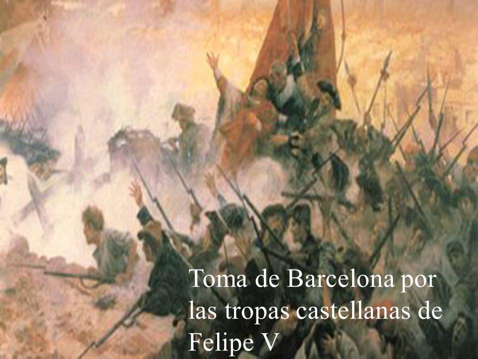 Toma de Barcelona por las tropas castellanas de Felipe V