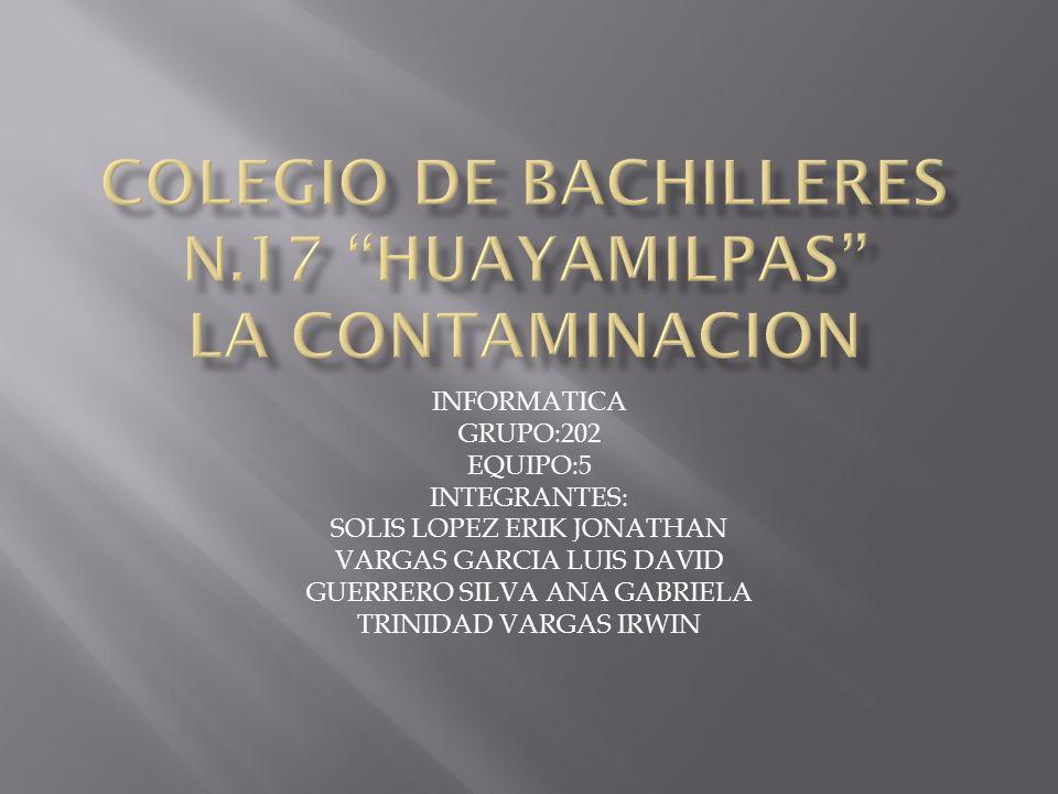 COLEGIO DE BACHILLERES N.17 HUAYAMILPAS LA CONTAMINACION