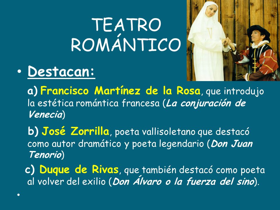TEATRO ROMÁNTICO Destacan: