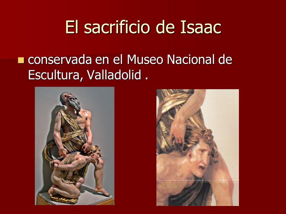 El sacrificio de Isaac conservada en el Museo Nacional de Escultura, Valladolid .