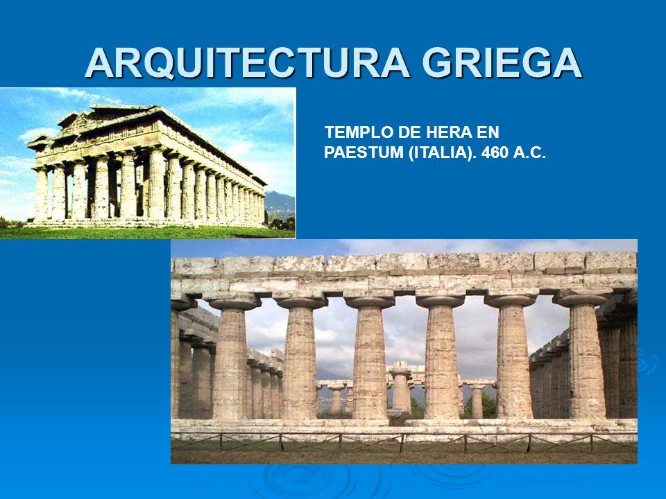 ARQUITECTURA GRIEGA TEMPLO DE HERA EN PAESTUM (ITALIA). 460 A.C.
