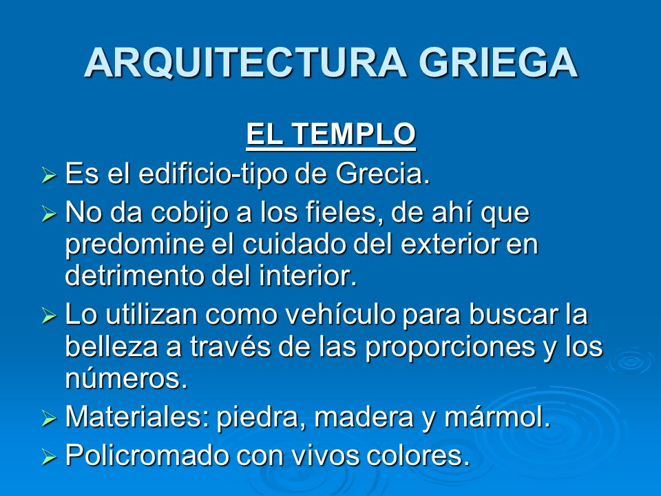 ARQUITECTURA GRIEGA EL TEMPLO Es el edificio-tipo de Grecia.