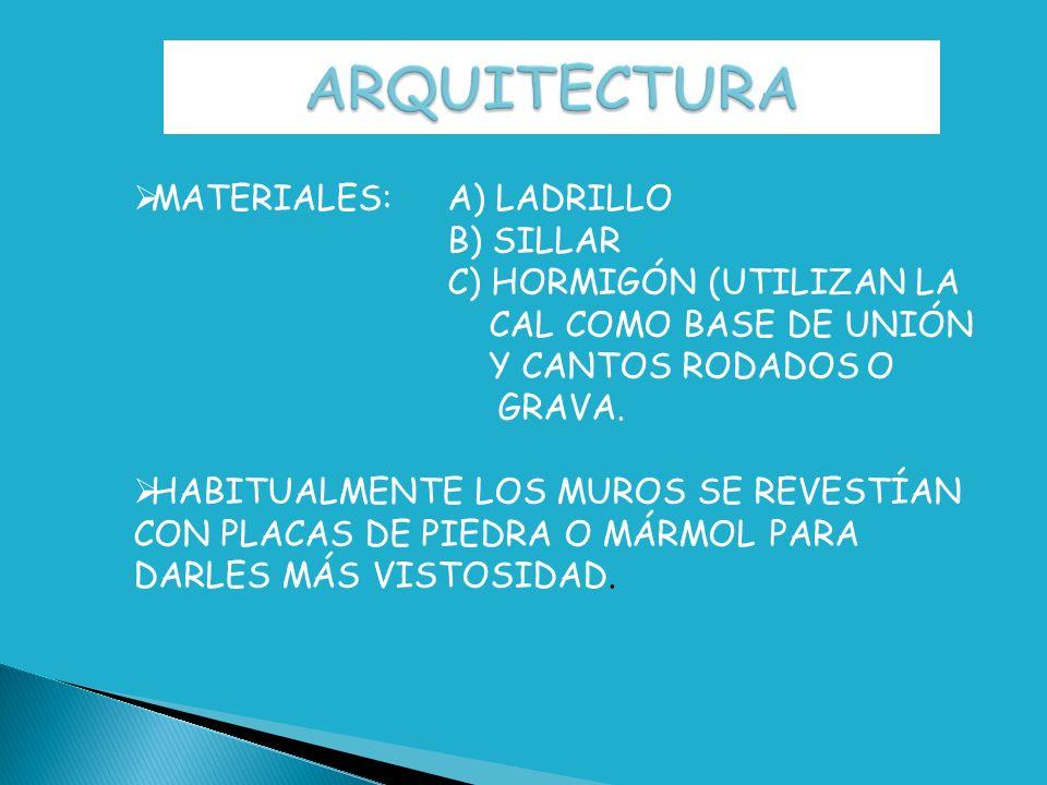 ARQUITECTURA MATERIALES: A) LADRILLO B) SILLAR