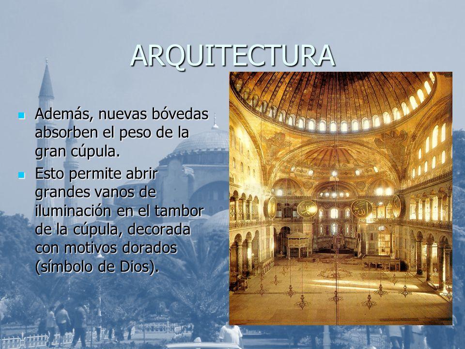 ARQUITECTURA Además, nuevas bóvedas absorben el peso de la gran cúpula.