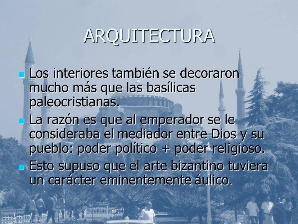 ARQUITECTURA Los interiores también se decoraron mucho más que las basílicas paleocristianas.