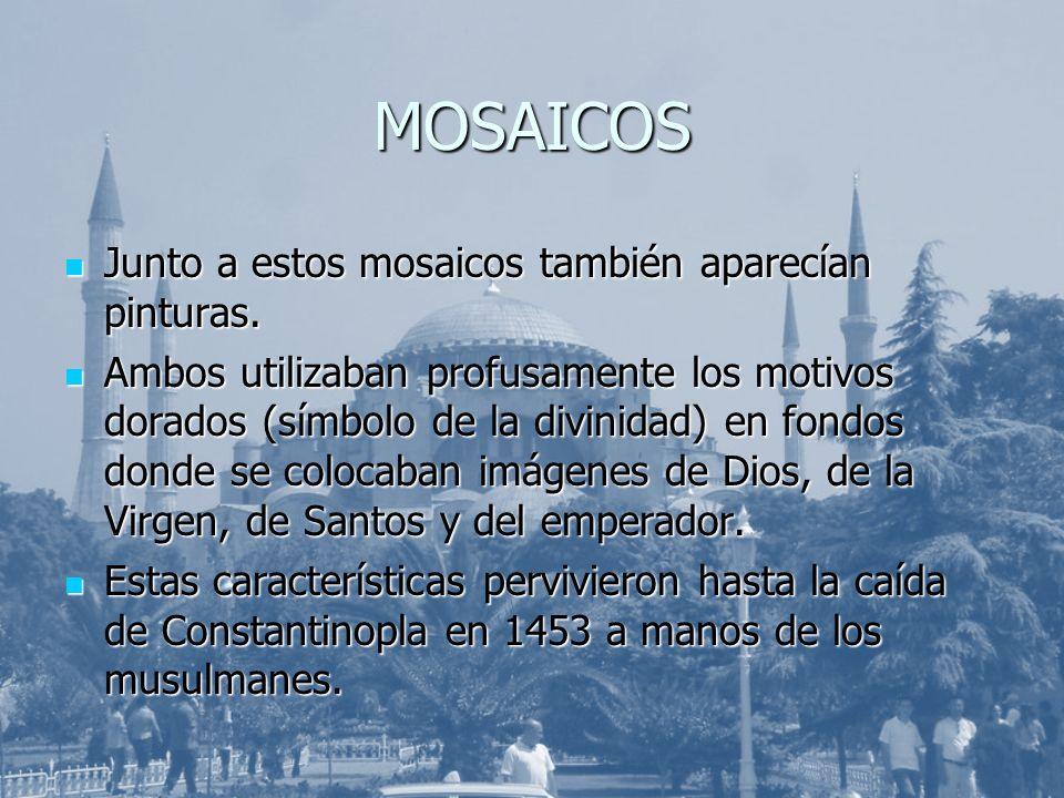 MOSAICOS Junto a estos mosaicos también aparecían pinturas.