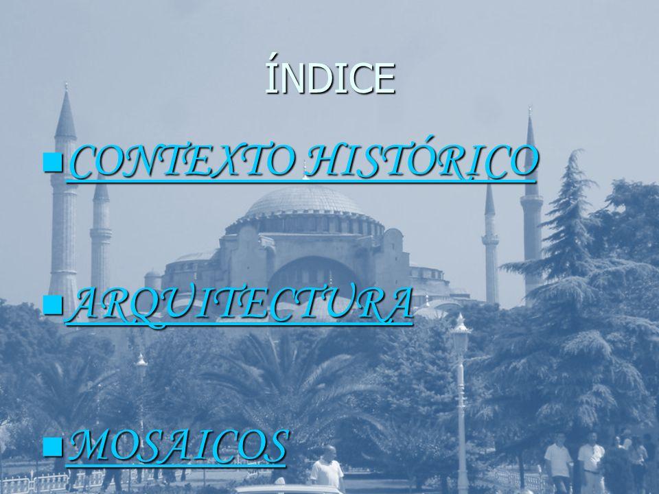 ÍNDICE CONTEXTO HISTÓRICO ARQUITECTURA MOSAICOS