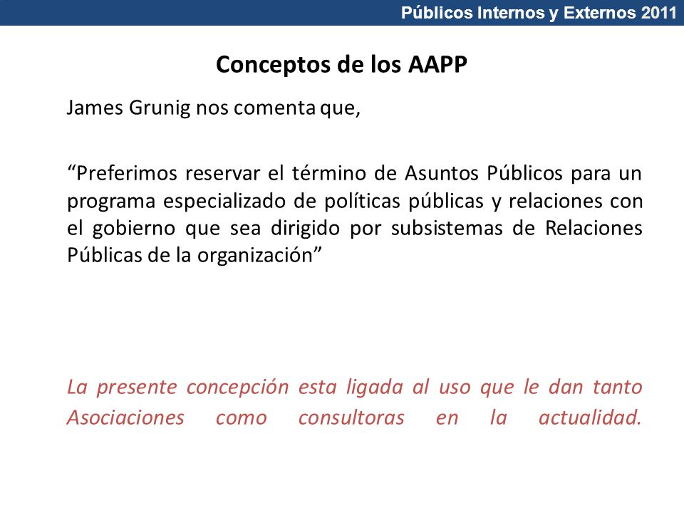 Conceptos de los AAPP James Grunig nos comenta que,