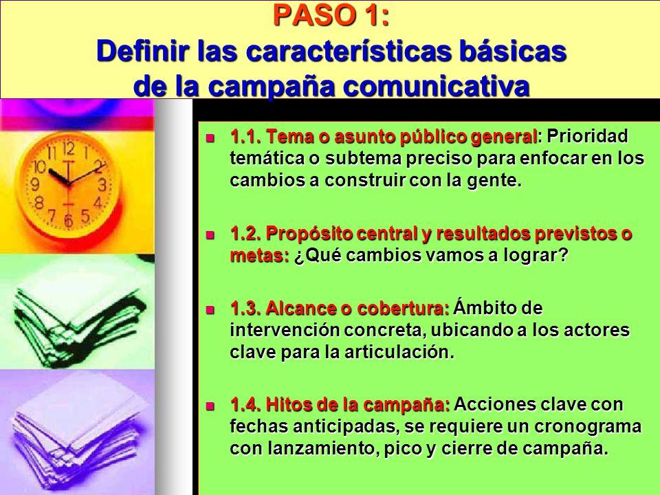 PASO 1: Definir las características básicas de la campaña comunicativa