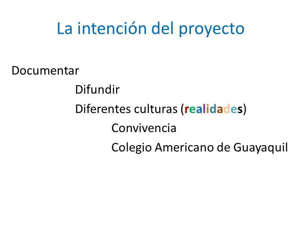 La intención del proyecto