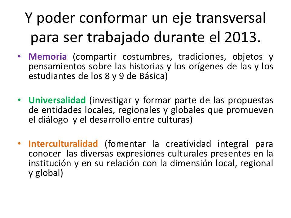 Y poder conformar un eje transversal para ser trabajado durante el 2013.