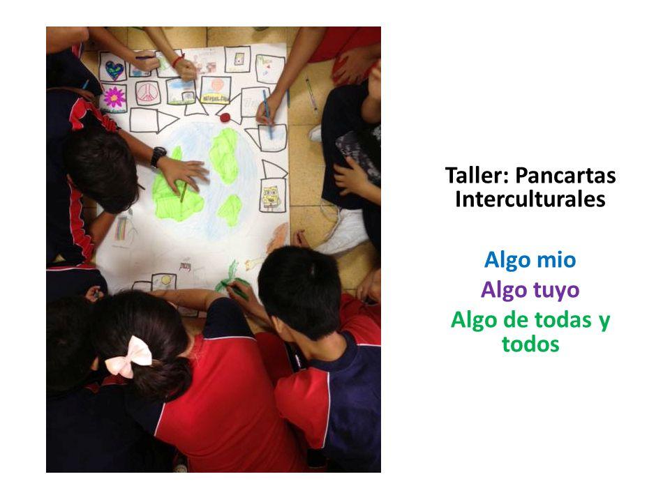 Taller: Pancartas Interculturales Algo mio Algo tuyo Algo de todas y todos