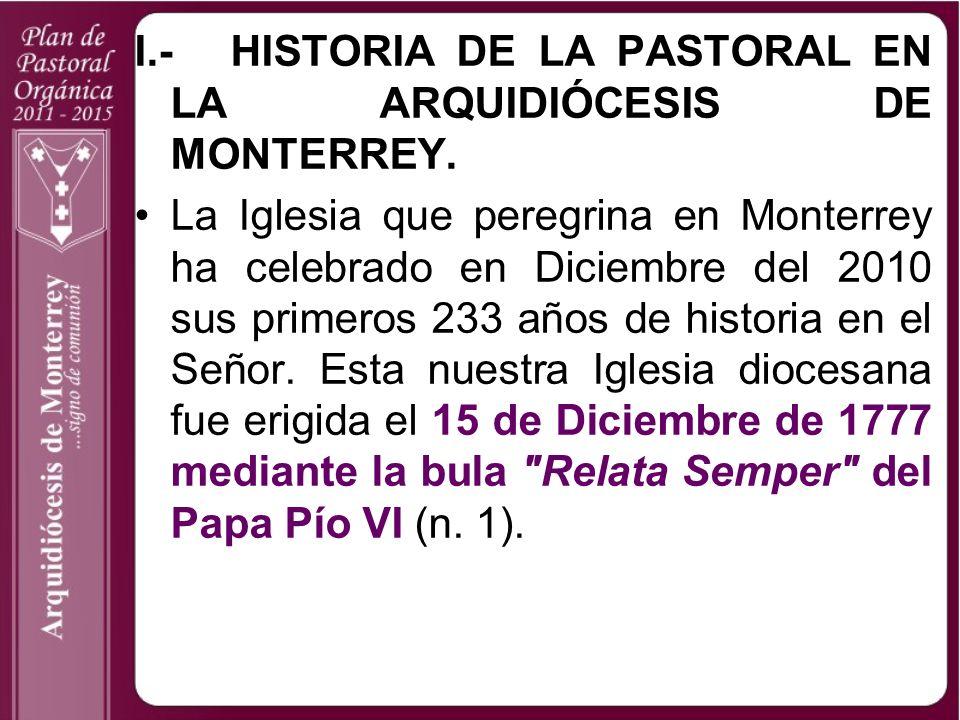 I.- HISTORIA DE LA PASTORAL EN LA ARQUIDIÓCESIS DE MONTERREY.