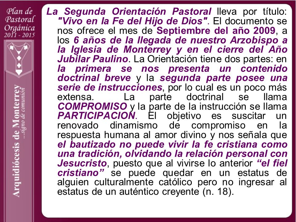 La Segunda Orientación Pastoral lleva por título: Vivo en la Fe del Hijo de Dios .