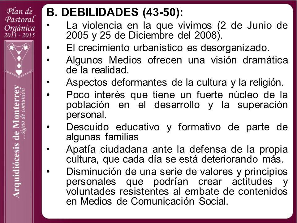 B. DEBILIDADES (43-50): La violencia en la que vivimos (2 de Junio de 2005 y 25 de Diciembre del 2008).