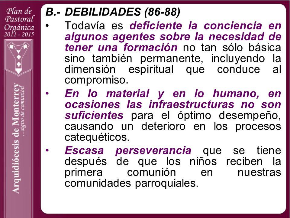 B.- DEBILIDADES (86-88)