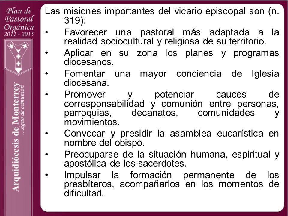 Las misiones importantes del vicario episcopal son (n. 319):