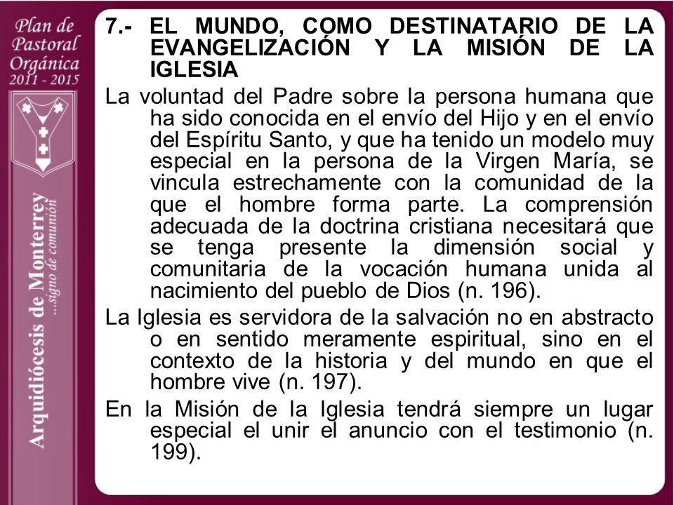 7.- EL MUNDO, COMO DESTINATARIO DE LA EVANGELIZACIÓN Y LA MISIÓN DE LA IGLESIA